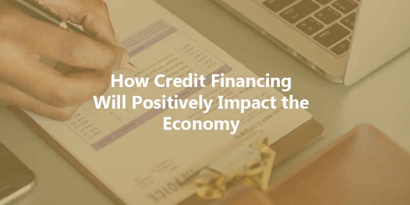 How Credit Financing Will Positively Impact the Economy - InfoWARE Loans Management Solution