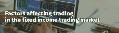 Factors affecting trading in the fixed income trading market